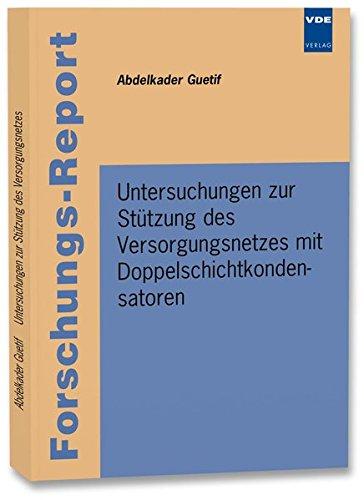Untersuchungen zur Stützung des Versorgungsnetzes mit Doppelschichtkondensatoren: Abdelkader ...
