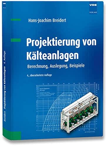 Projektierung von Kälteanlagen: Hans-Joachim Breidert