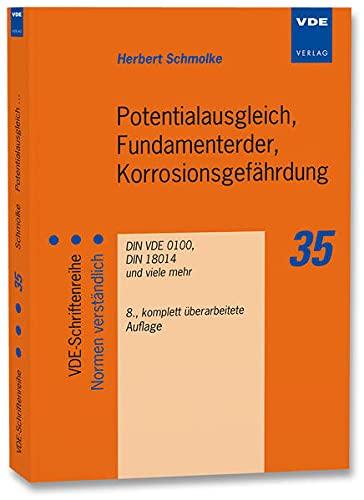 9783800735457: Potentialausgleich, Fundamenterder, Korrosionsgef�hrdung: DIN VDE 0100, DIN 18014 und viele mehr