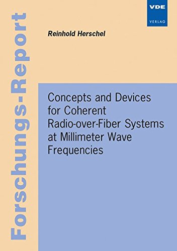 Concepts and Devices for Coherent Radio-over-Fiber Systems at Millimeter Wave Frequencies: Reinhold...