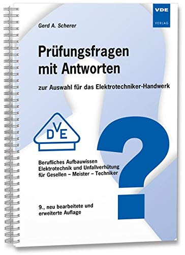 Prüfungsfragen mit Antworten zur Auswahl für das Elektrotechniker-Handwerk: Gerd A. ...