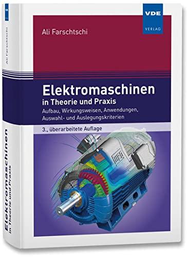 Elektromaschinen in Theorie und Praxis: Ali Farschtschi