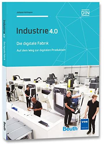 Die digitale Fabrik: Auf dem Weg zur digitalen Produktion (Paperback): Johann Hofmann