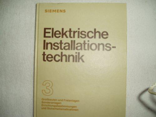 Elektrische Installationstechnik Teile 1-3 (komplett): Teil 1: Stromversorgung und -verteilung; ...