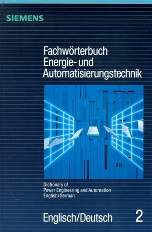 9783800941193: Dictonary of Power Engineering and Automation, Fachworterbuch Energie- und Automatisierungstechnik / Dictionary of Power Engineering and Automation: ... Auflage / 3rd revised and extended edition