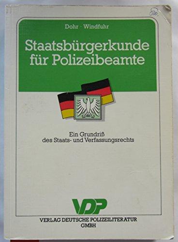 9783801102449: Staatsbürgerkunde für Polizeibeamte. Ein Grundriss des Staats- und Verfassungsrechts