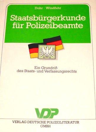 9783801102579: Staatsbürgerkunde für Polizeibeamte. Ein Grundriss des Staats- und Verfassungsrechts