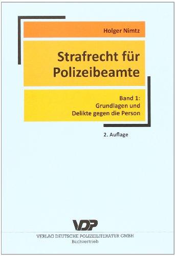 9783801106577: Strafrecht für Polizeibeamte 1: Grundlagen und Delikte gegen die Person