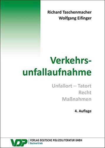 9783801106713: Verkehrsunfallaufnahme: Unfallort - Tatort, Recht, Maßnahmen