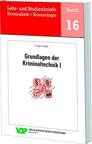 Grundlagen der Kriminaltechnik I: Frings, Christoph /
