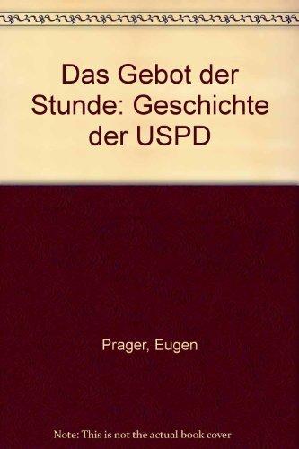Das Gebot der Stunde: Geschichte der USPD: Eugen Prager