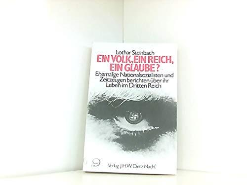 9783801200848: Ein Volk, ein Reich, ein Glaube?. Ehemalige Nationalsozialisten und Zeitzeugen berichten �ber ihr Leben im Dritten Reich
