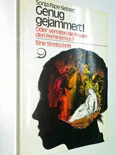9783801200916: Genug gejammert! oder, Verraten die Frauen den Feminismus?: Eine Streitschrift (German Edition)