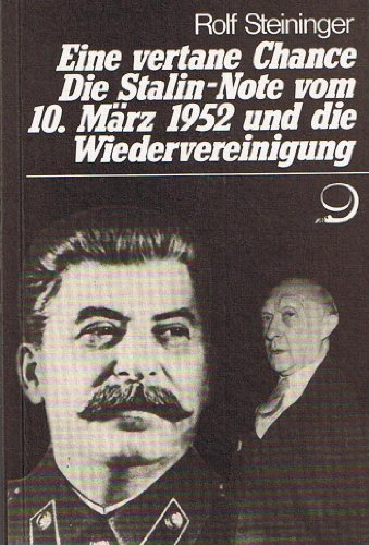 Eine Vertane Chance: Die Stalin-Note Vom 10.: Steininger, Rolf