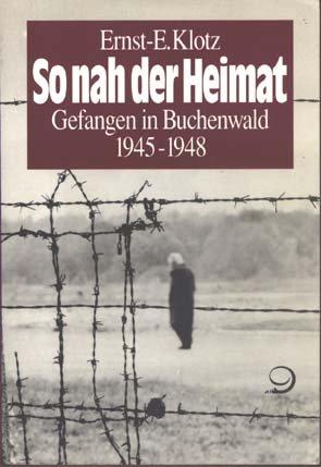 9783801201777: So nah der Heimat: Gefangen in Buchenwald 1945-1948