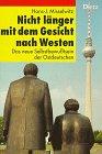 Nicht langer mit dem Gesicht nach Westen: Das neue Selbstbewusstsein der Ostdeutschen (Politik im ...