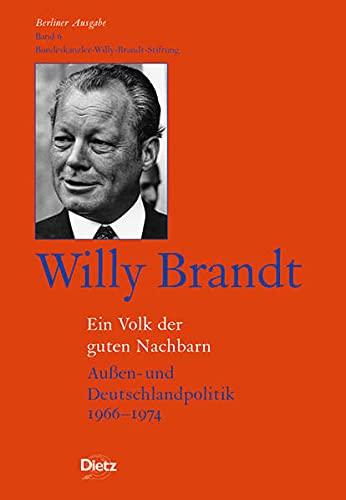 9783801203061: Berliner Ausgabe / Willy Brandt - Ein Volk der guten Nachbarn: Aussen- und Deutschlandpolitik 1966-1974