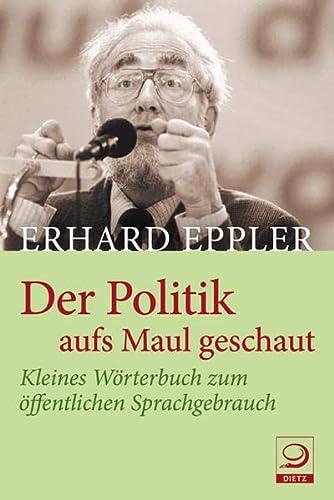 9783801203979: Der Politik aufs Maul geschaut: Kleines W�rterbuch zum �ffentliche Sprachgebrauch