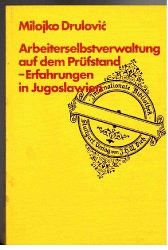 9783801210878: Arbeiterselbstverwaltung auf dem Prüfstand: Erfahrungen in Jugoslawien (Internationale Bibliothek) (German Edition)
