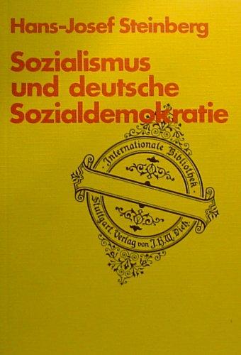 9783801210991: Sozialismus und deutsche Sozialdemokratie. Zur Ideologie der Partei vor dem 1. Weltkrieg
