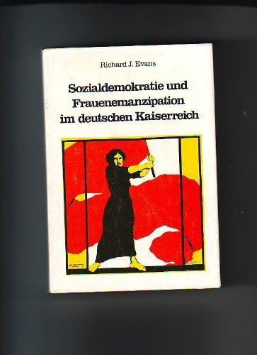 Sozialdemokratie und Frauenemanzipation im deutschen Kaiserreich - Evans, Richard J.