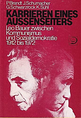 9783801211264: Karrieren eines Aussenseiters: Leo Bauer zwischen Kommunismus und Sozialdemokratie, 1912 bis 1972 (Internationale Bibliothek)