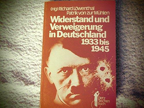 Widerstand Und Verweigerung in Deutschland 1933 Bis 1945: Lowenthal, Richard & von zur Muhlen, ...