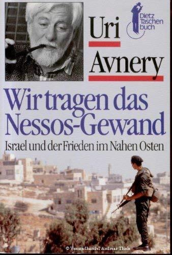 9783801230401: Wir tragen das Nessos-Gewand. Israel und der Frieden im Nahen Osten