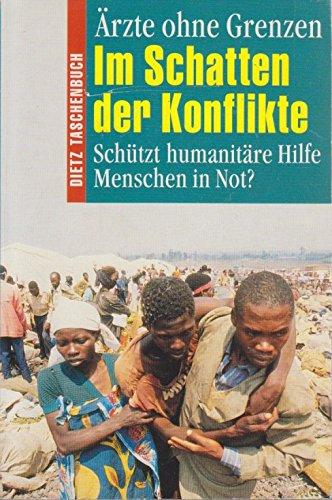 9783801230753: Im Schatten der Konflikte. Schützt humanitäre Hilfe Menschen in Not?