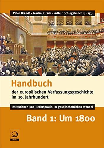 Handbuch der europäischen Verfassungsgeschichte im 19. Jahrhundert Bd.1: Peter Brandt
