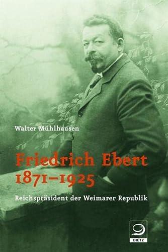9783801241643: Friedrich Ebert 1871-1925: Reichspräsident der Weimarer Republik