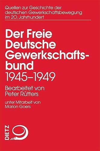Der Freie Deutsche Gewerkschaftsbund 1945-1950: Peter R�tters