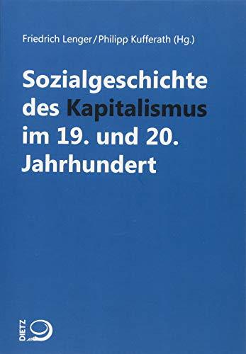 Sozialgeschichte des Kapitalismus im 19. und 20. Jahrhundert - Einzelveröffentlichungen aus dem Archiv für Sozialgeschichte