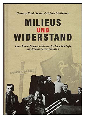 9783801250126: Milieus und Widerstand: Eine Verhaltensgeschichte der Gesellschaft im Nationalsozialismus (Wiederstand und Verweigerung im Saarland 1935-1945)