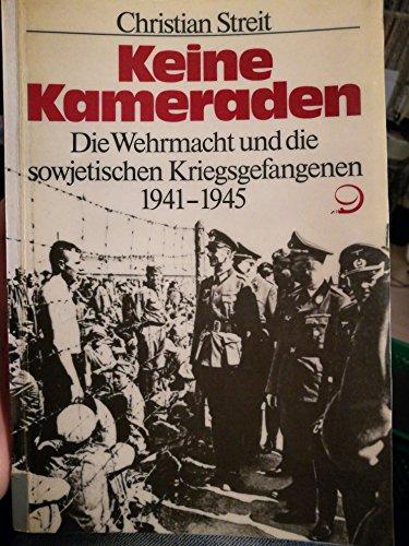 9783801250164: Keine Kameraden. Die Wehrmacht und die sowjetischen Kriegsgefangenen 1941-1945