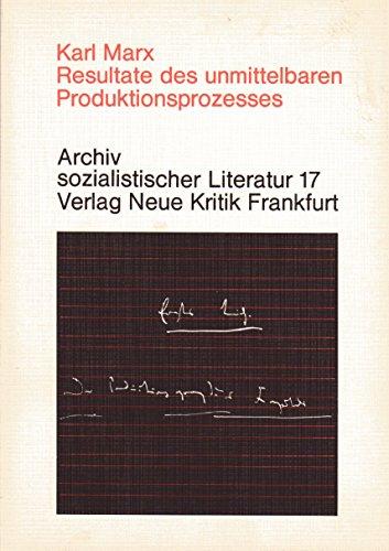 Resultate des unmittelbaren Produktionsprozesses : Das Kapital,: Marx, Karl: