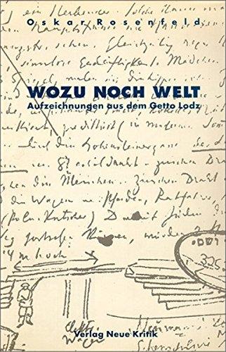 9783801502720: Wozu noch Welt: Aufzeichnungen aus dem Getto Lodz (German Edition)