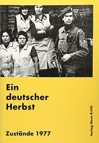 Ein deutscher Herbst. Zustände 1977., - Autorenkollektiv