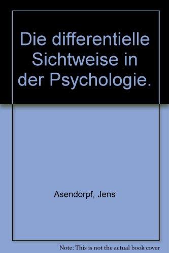 Die differentielle Sichtweise in der Psychologie (German Edition): Asendorpf, Jens