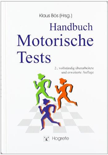 9783801704117: Handbuch Motorischer Tests: Sportmotorische Tests, motorische Funktionstests, Fragebogen zur körperlich-sportlichen Aktivität und sportpsychologische Diagnoseverfahren