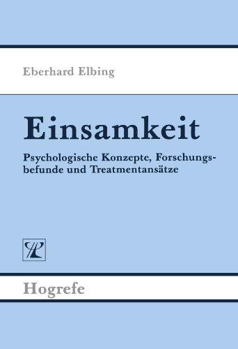 9783801704230: Einsamkeit: Psychologische Konzepte, Forschungsbefunde und Treatmentansätze (German Edition)