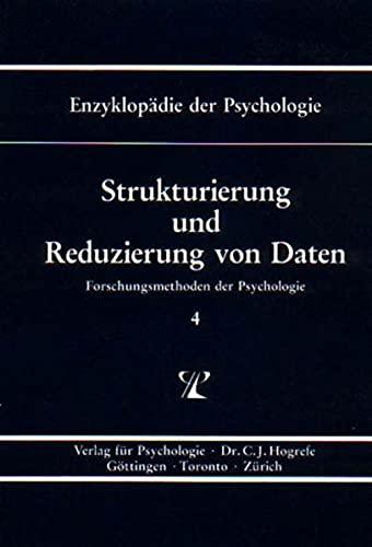 Forschungsmethoden der Psychologie B/I/4. Strukturierung und Reduzierung von Daten: ...