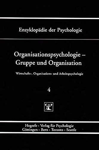 Organisationspsychologie - Gruppe und Organisation. Bd. 4: Heinz Schuler