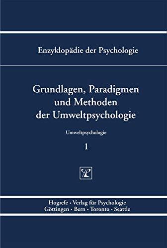Grundlagen, Paradigmen und Methoden der Umweltpsychologie: Ernst-Dieter Lantermann