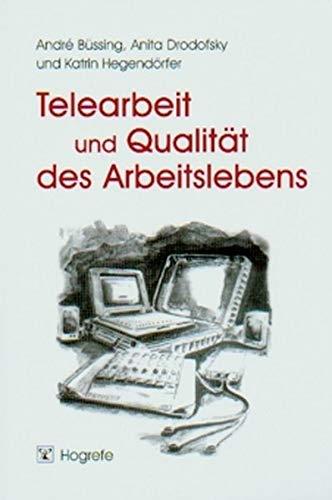 9783801709945: Telearbeit und Qualität des Arbeitslebens. Ein Leitfaden zur Analyse, Bewertung und Gestaltung.