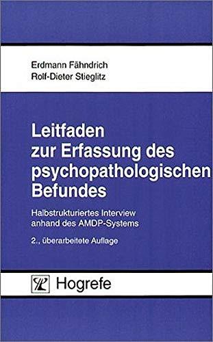 9783801710361: Leitfaden zur Erfassung des psychopathologischen Befundes. Halbstrukturiertes Interview anhand des AMDP- Systems.