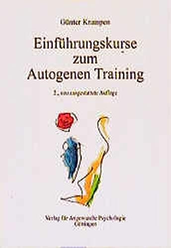 9783801710781: Einführungskurs zum Autogenen Training. Ein Lehr- und Übungsbuch für die psychosoziale Praxis.
