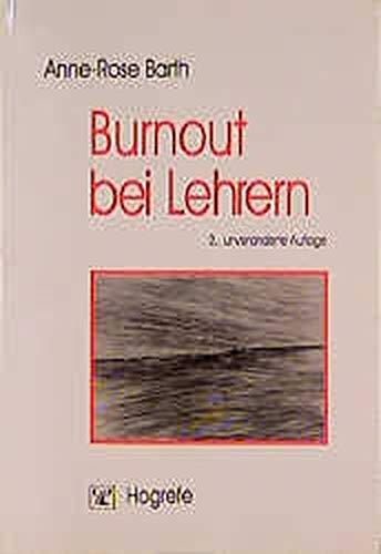 Burnout bei Lehrern: Theoretische Aspekte und Ergebnisse: Anne-Rose Barth