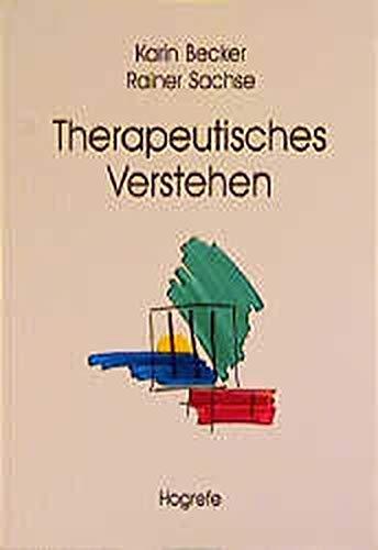 9783801711313: Therapeutisches Verstehen: Effektive Strategien der Informationsverarbeitung bei Therapeuten