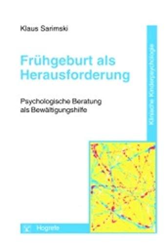 9783801711528: Frühgeburt als Herausforderung: Psychologische Beratung als Bewältigungshilfe